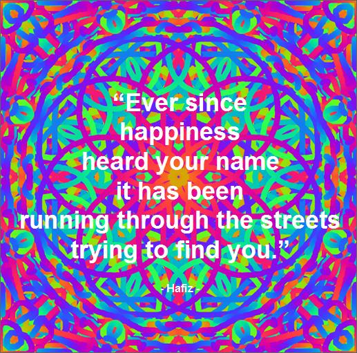 hafiz quotes ever since happiness - photo #21